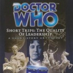 Doctor Who Short Trips: The Qualities of Leadership